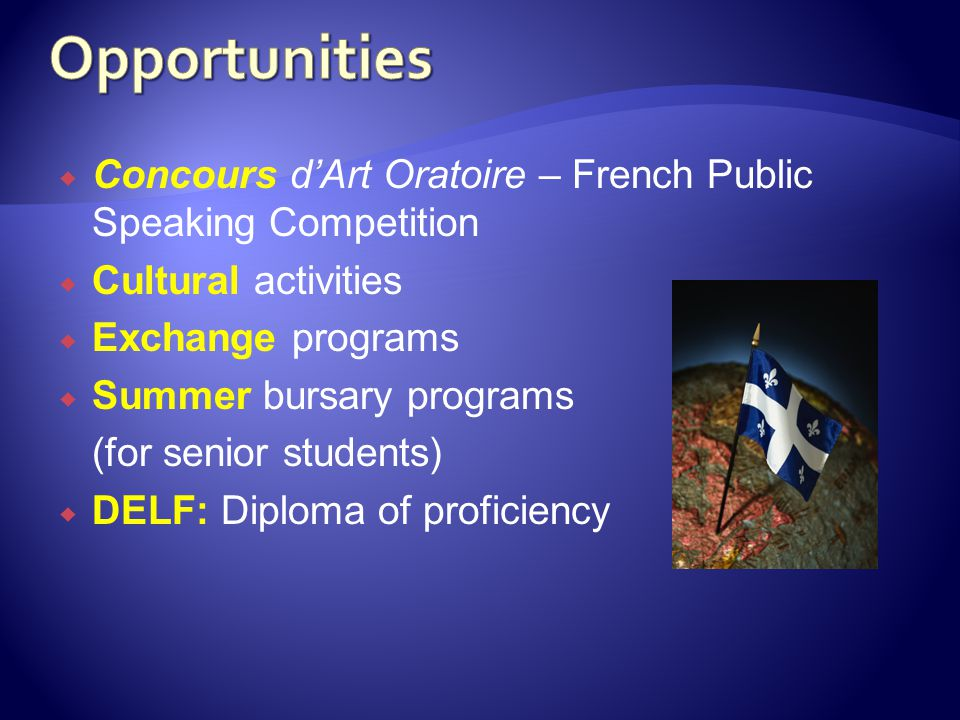  Concours d'Art Oratoire – French Public Speaking Competition  Cultural activities  Exchange programs  Summer bursary programs (for senior student