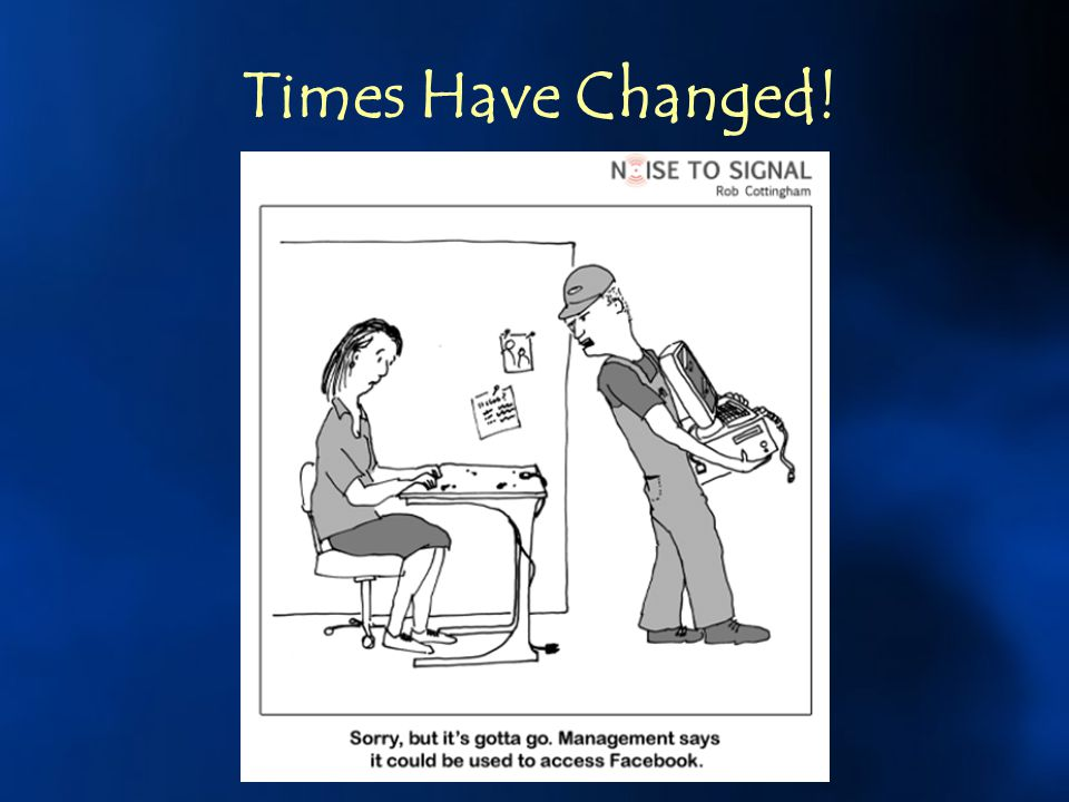 Times Have Changed!