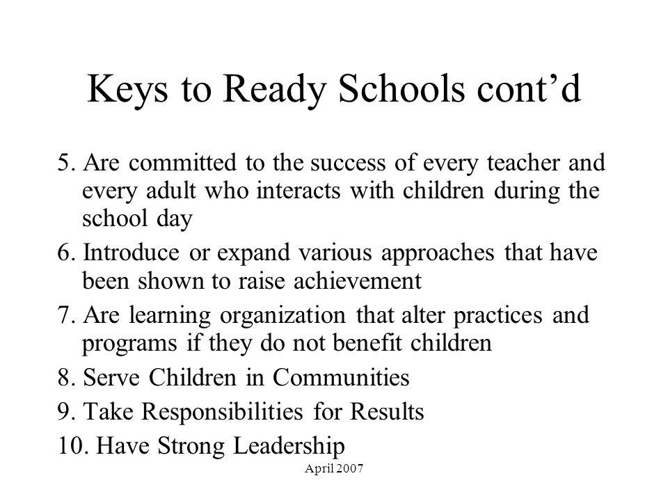 April 2007 Keys to Ready Schools cont'd 5.