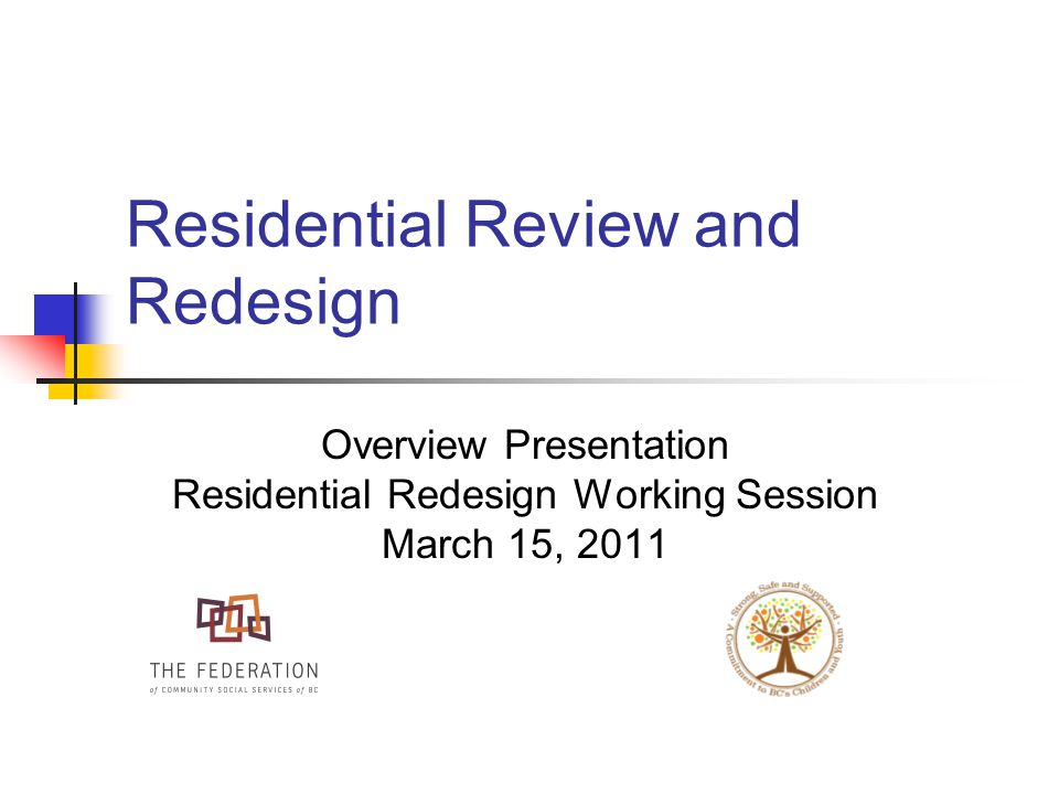 Residential Review and Redesign Overview Presentation Residential Redesign Working Session March 15, 2011