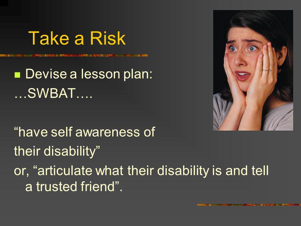 Take a Risk Devise a lesson plan: …SWBAT….