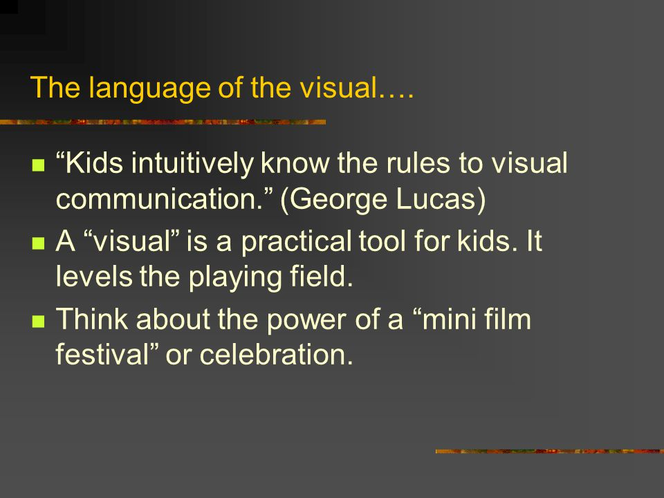 The language of the visual….