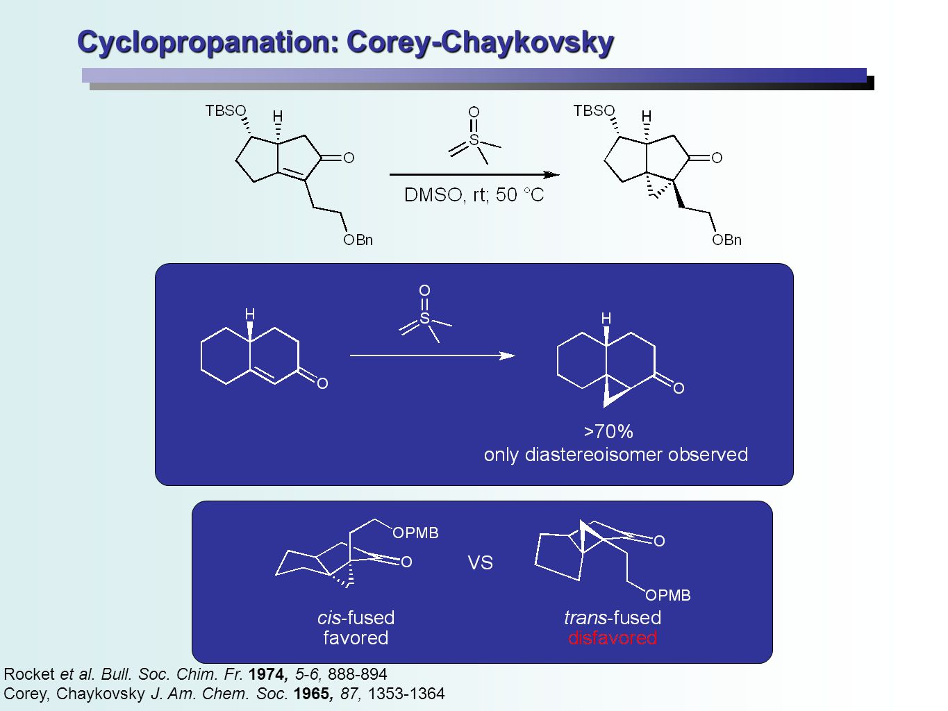 Cyclopropanation: Corey-Chaykovsky Rocket et al.Bull.