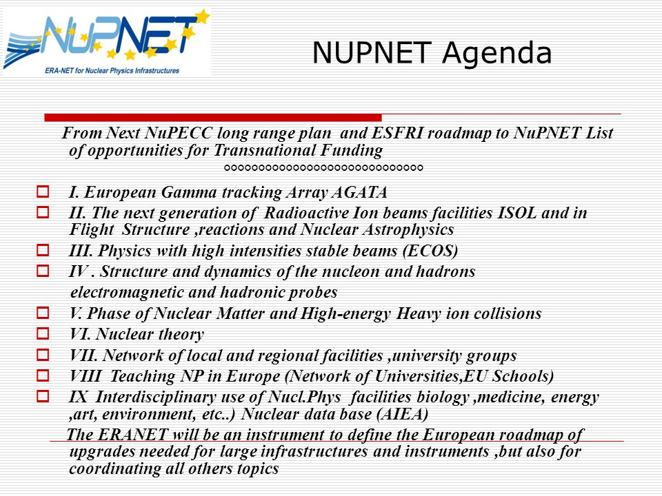 From Next NuPECC long range plan and ESFRI roadmap to NuPNET List of opportunities for Transnational Funding °°°°°°°°°°°°°°°°°°°°°°°°°°°°°  I.