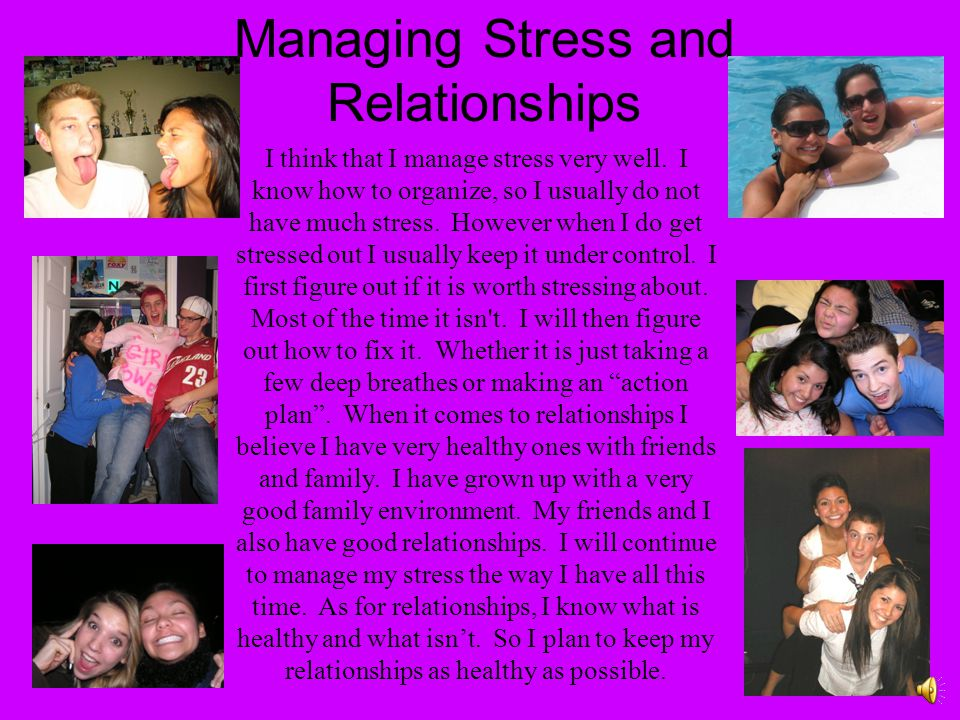 Managing Stress and Relationships I think that I manage stress very well.