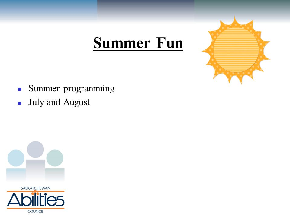 Summer Fun Summer programming July and August