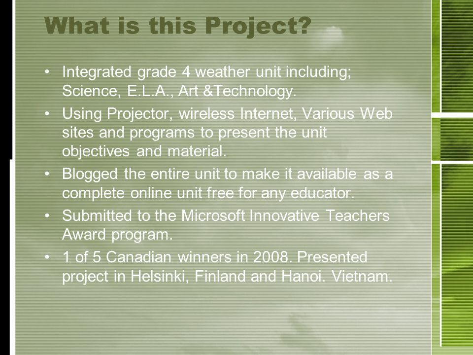 What is this Project.Integrated grade 4 weather unit including; Science, E.L.A., Art &Technology.