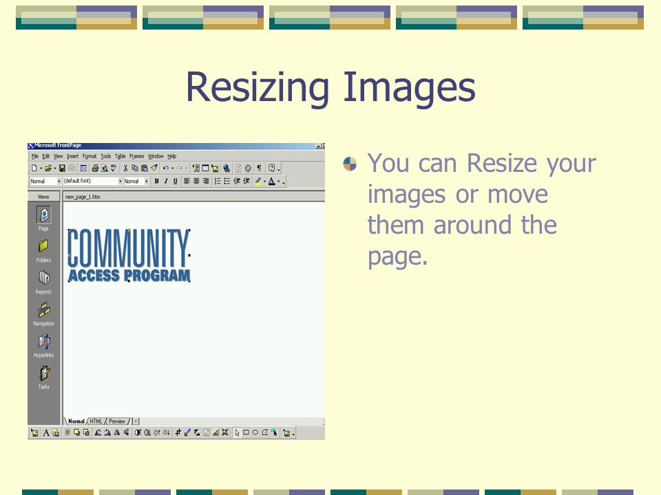 Resizing Images You can Resize your images or move them around the page.