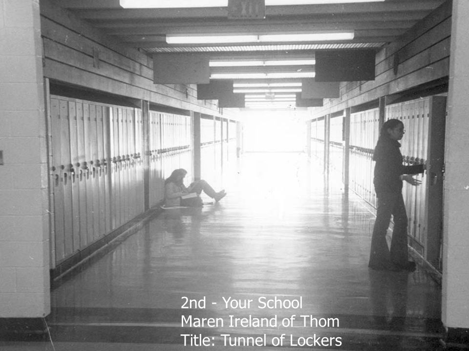 2nd - Your School Maren Ireland of Thom Title: Tunnel of Lockers