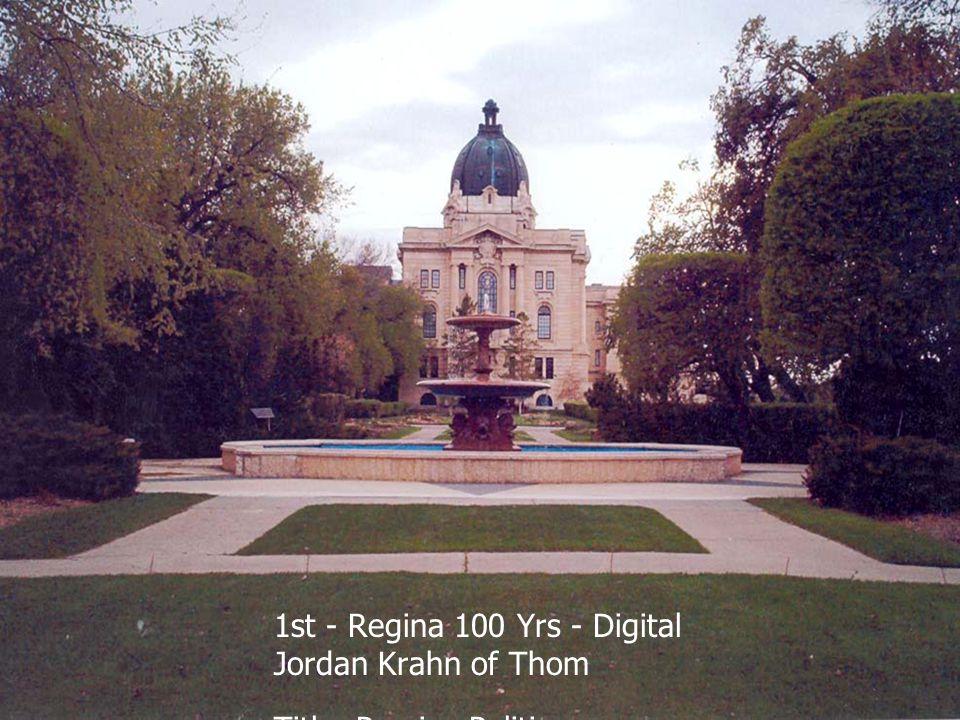 1st - Regina 100 Yrs - Digital Jordan Krahn of Thom Title: Passive Politics