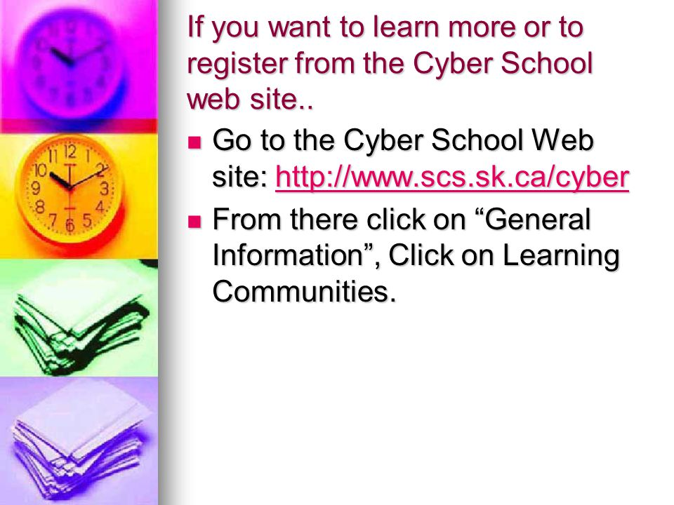 If you want to learn more or to register from the Cyber School web site..