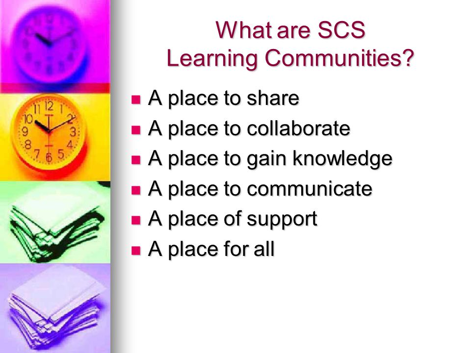 What are SCS Learning Communities.
