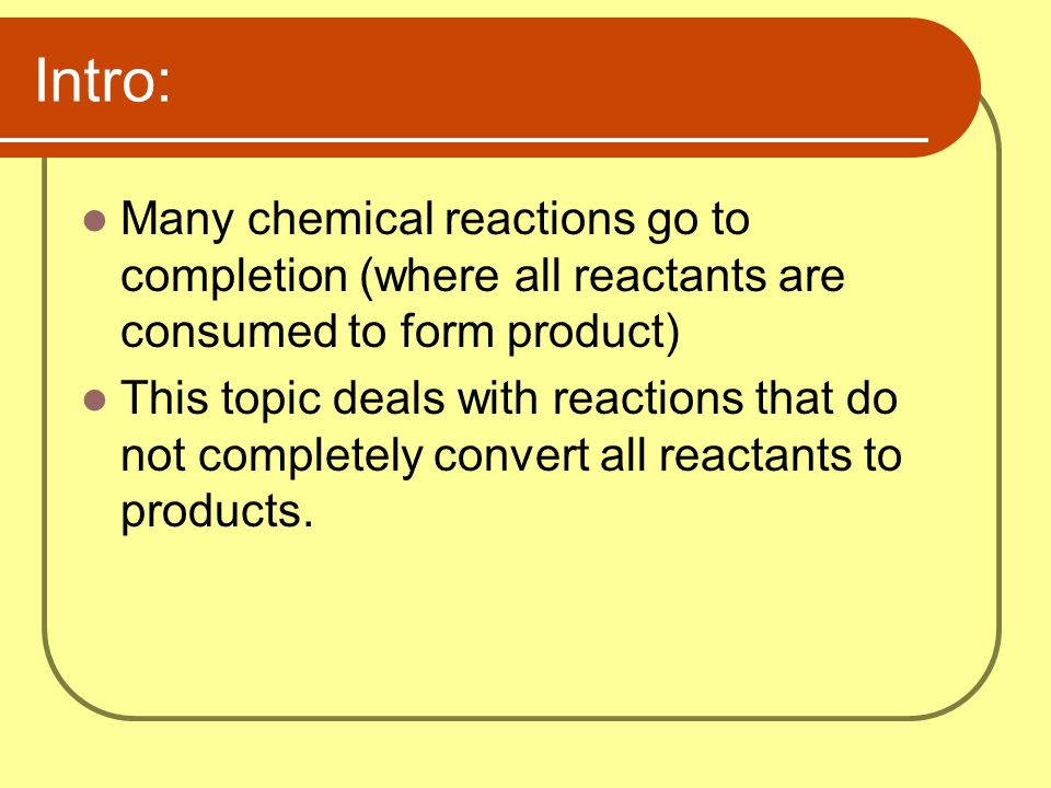 Chemical Equilibrium A dynamic state where the rate of the forward chemical reaction is equal to the rate of the reverse chemical reaction A static state occurs in many physical systems when all movement ceases once equilibrium has been reached.