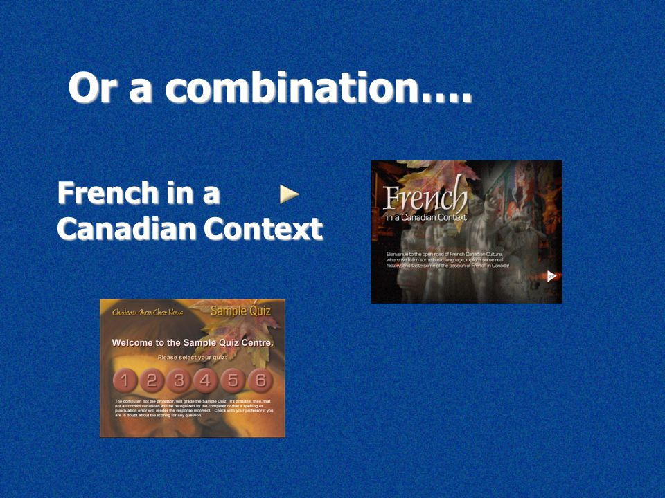 Or a combination…. French in a Canadian Context