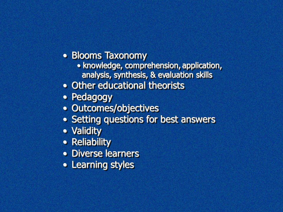 Blooms TaxonomyBlooms Taxonomy knowledge, comprehension, application, analysis, synthesis, & evaluation skills knowledge, comprehension, application,