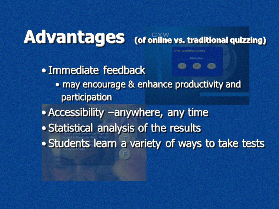 AdvantagesAdvantages Time and cost-effective to implement: no paper etc.Time and cost-effective to implement: no paper etc.