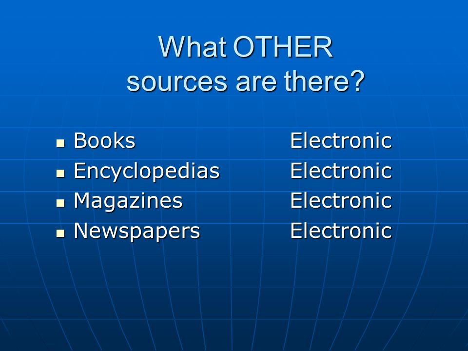 What OTHER sources are there.