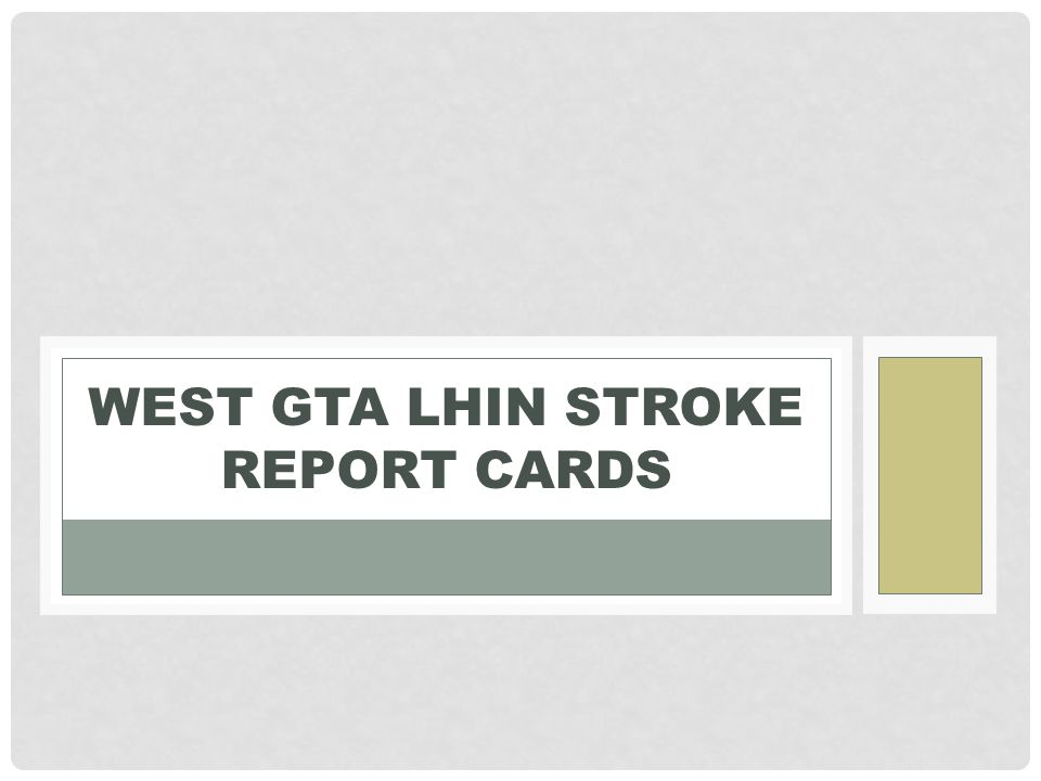 WEST GTA LHIN STROKE REPORT CARDS