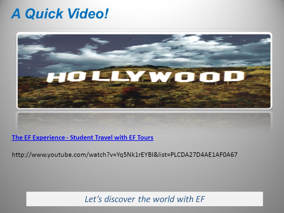 Let's discover the world with EF A Quick Video.