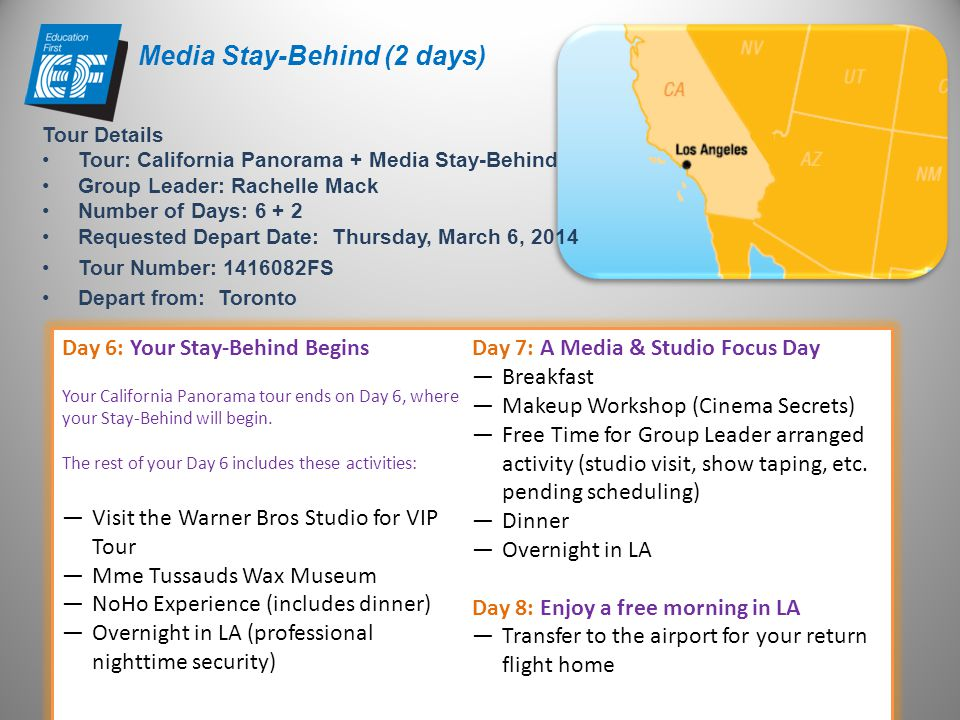 Media Stay-Behind (2 days) Day 6: Your Stay-Behind Begins Your California Panorama tour ends on Day 6, where your Stay-Behind will begin.