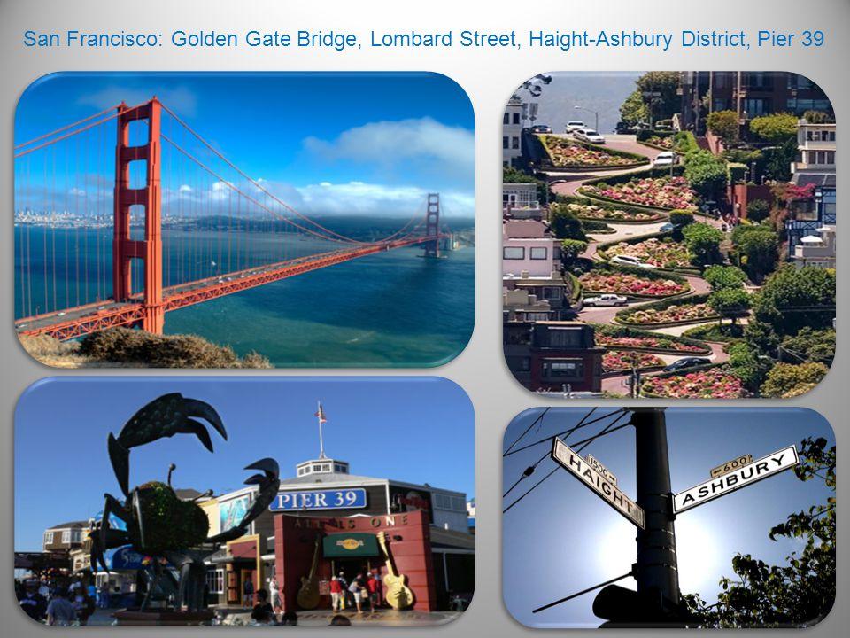 San Francisco: Golden Gate Bridge, Lombard Street, Haight-Ashbury District, Pier 39