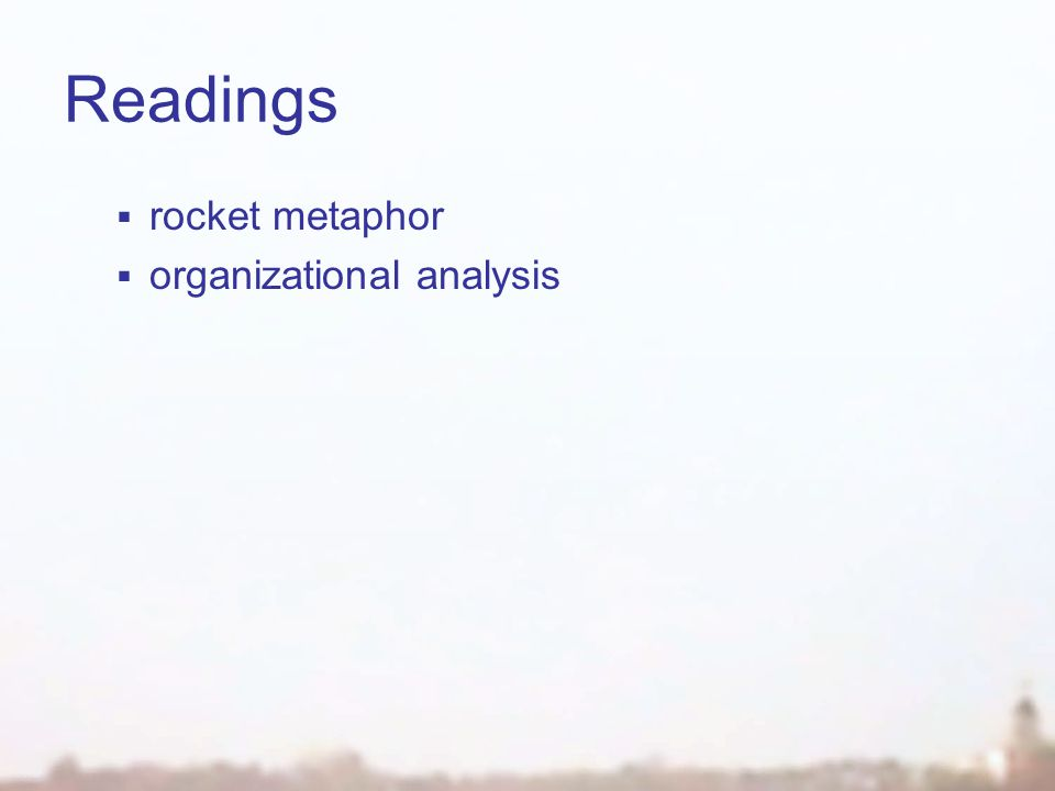 Readings  rocket metaphor  organizational analysis