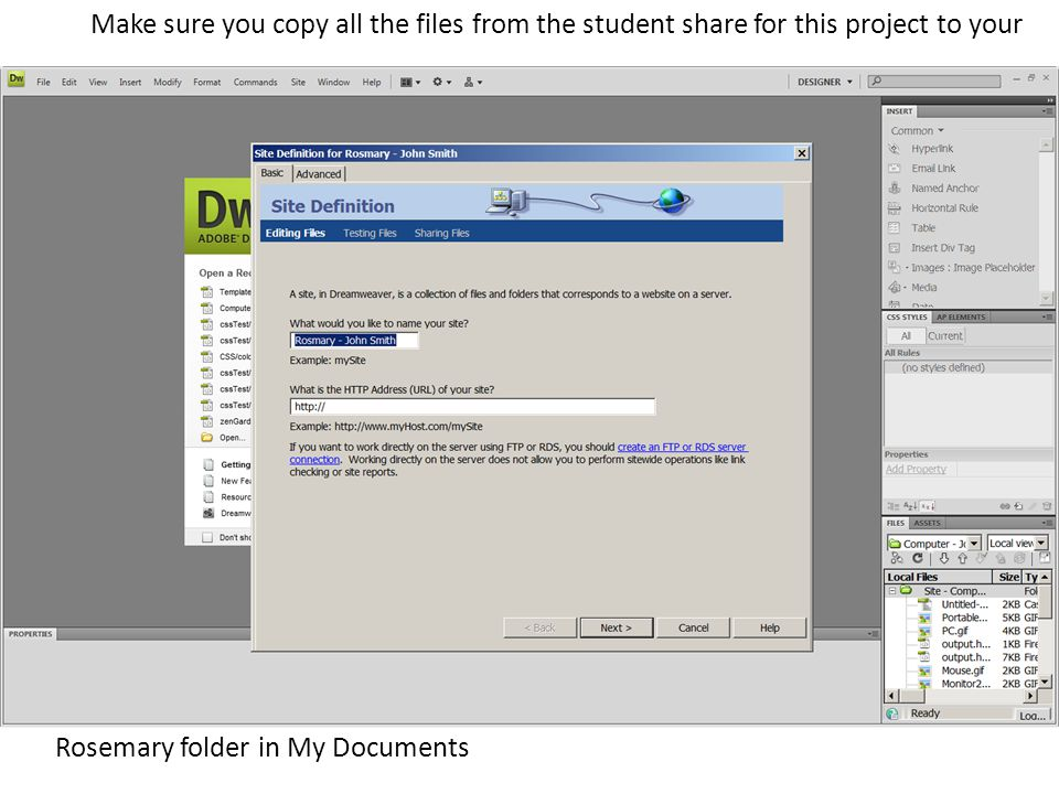 Make sure you copy all the files from the student share for this project to your Rosemary folder in My Documents