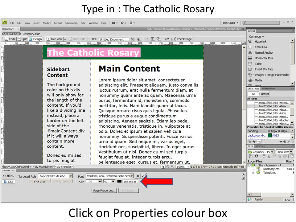 Click on Properties colour box Type in : The Catholic Rosary