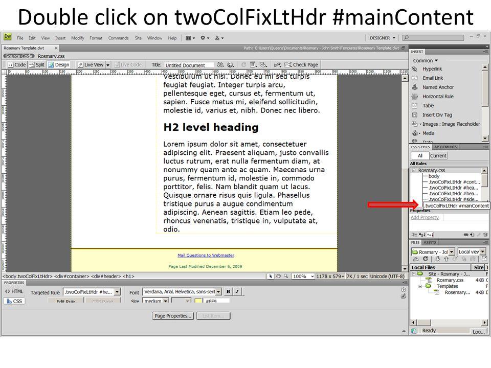 Double click on twoColFixLtHdr #mainContent