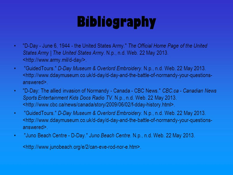 Bibliography D-Day - June 6, the United States Army. The Official Home Page of the United States Army | The United States Army.
