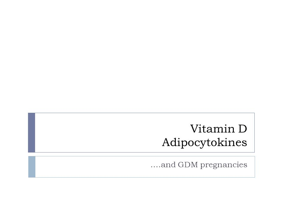 Vitamin D Adipocytokines ….and GDM pregnancies