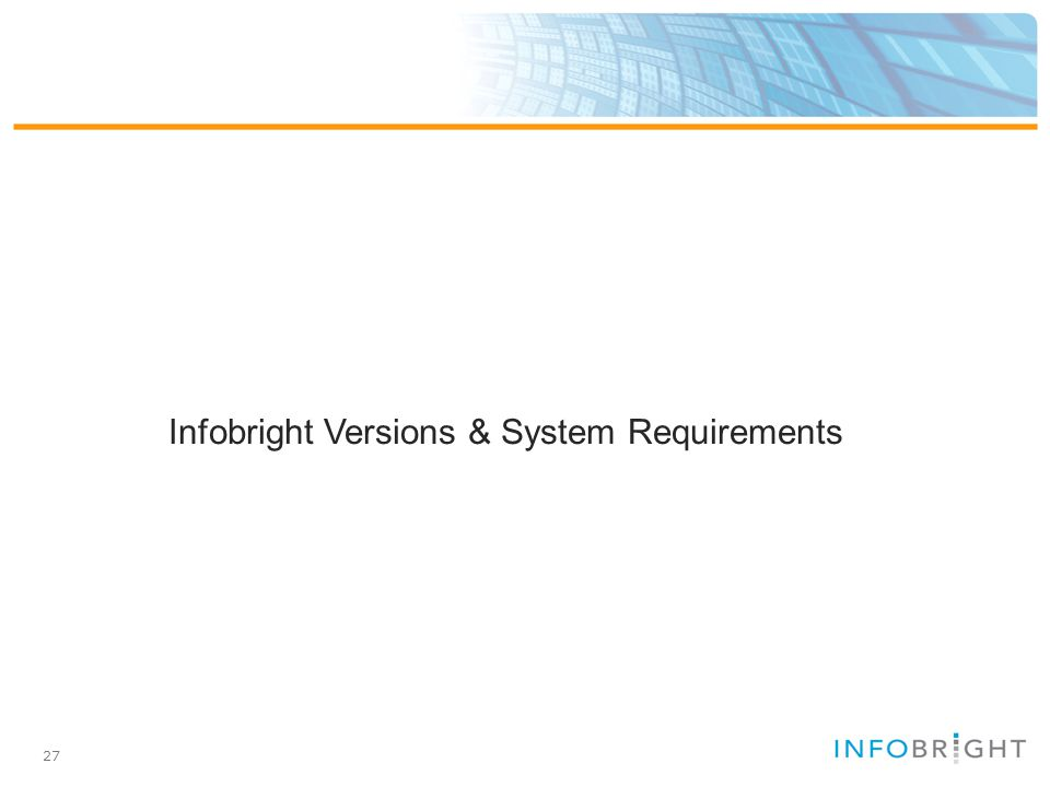 27 Infobright Versions & System Requirements