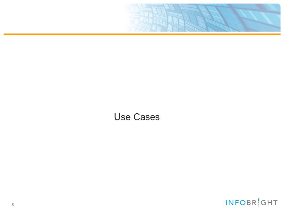 8 Use Cases