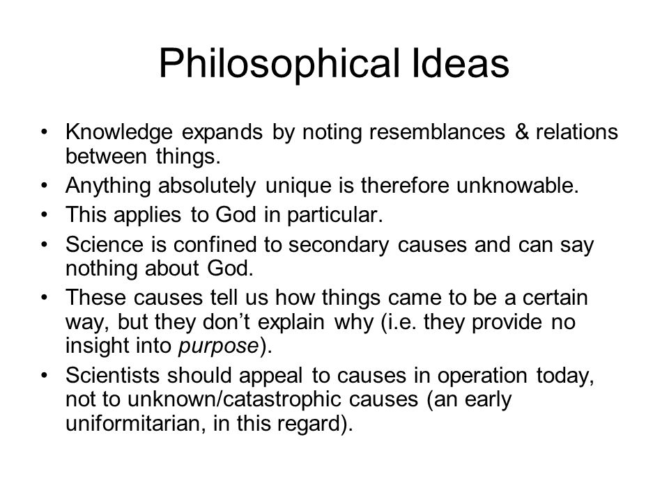 Philosophical Ideas Knowledge expands by noting resemblances & relations between things.