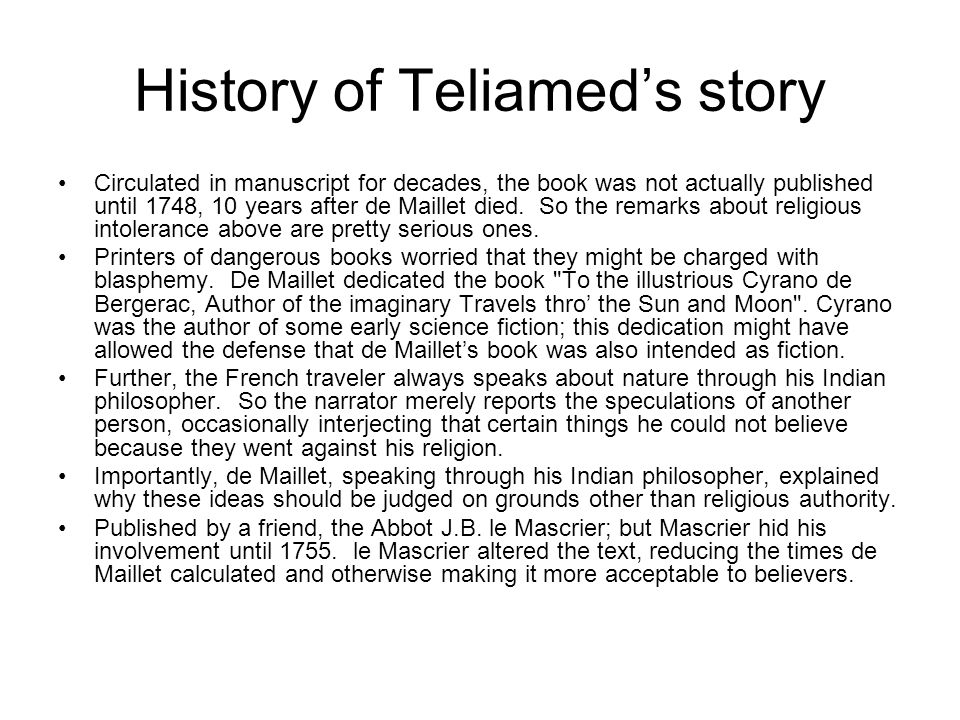 History of Teliamed's story Circulated in manuscript for decades, the book was not actually published until 1748, 10 years after de Maillet died.