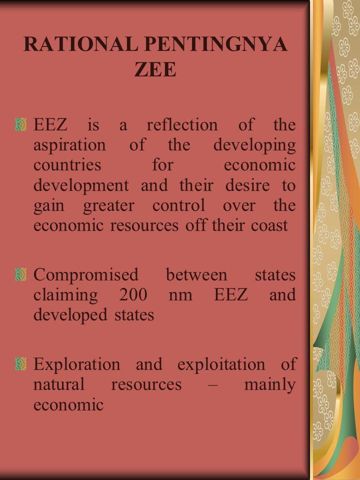 RATIONAL PENTINGNYA ZEE EEZ is a reflection of the aspiration of the developing countries for economic development and their desire to gain greater co