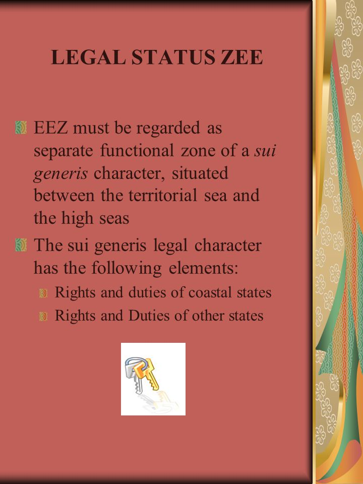 LEGAL STATUS ZEE EEZ must be regarded as separate functional zone of a sui generis character, situated between the territorial sea and the high seas T
