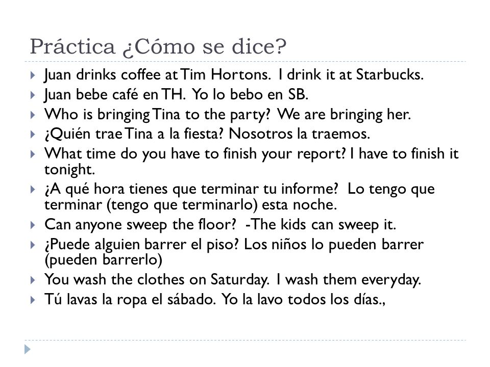 Práctica ¿Cómo se dice.  Juan drinks coffee at Tim Hortons.