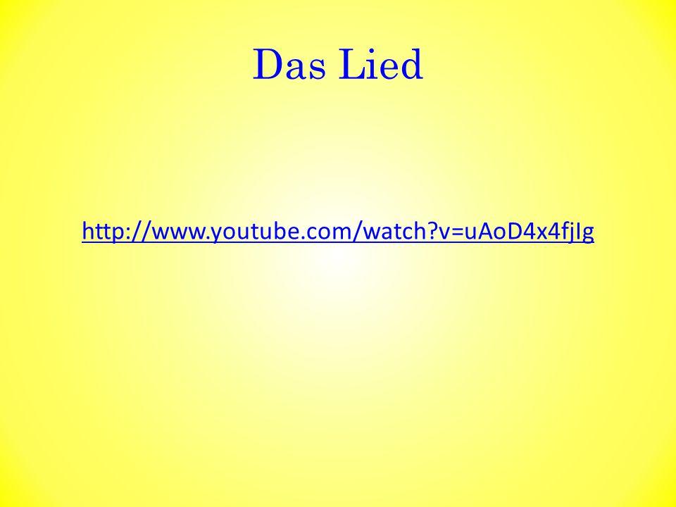 Das Lied http://www.youtube.com/watch?v=uAoD4x4fjIg