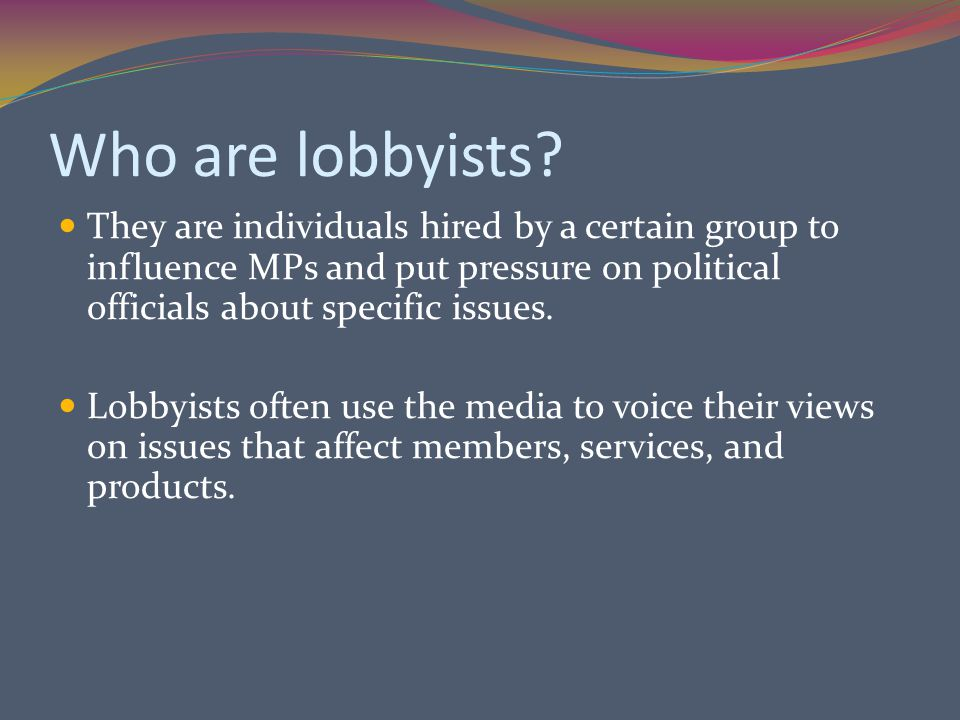 Who are lobbyists.