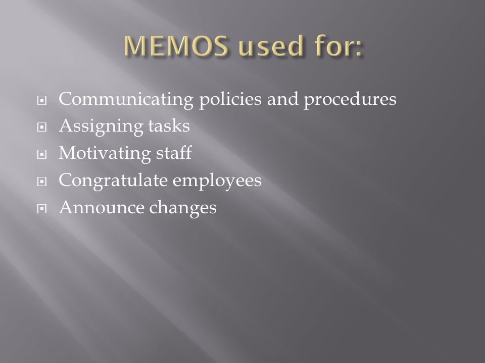  Communicating policies and procedures  Assigning tasks  Motivating staff  Congratulate employees  Announce changes