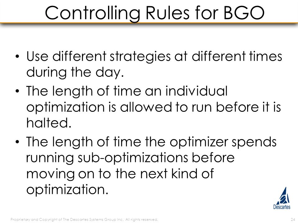 Controlling Rules for BGO Use different strategies at different times during the day.