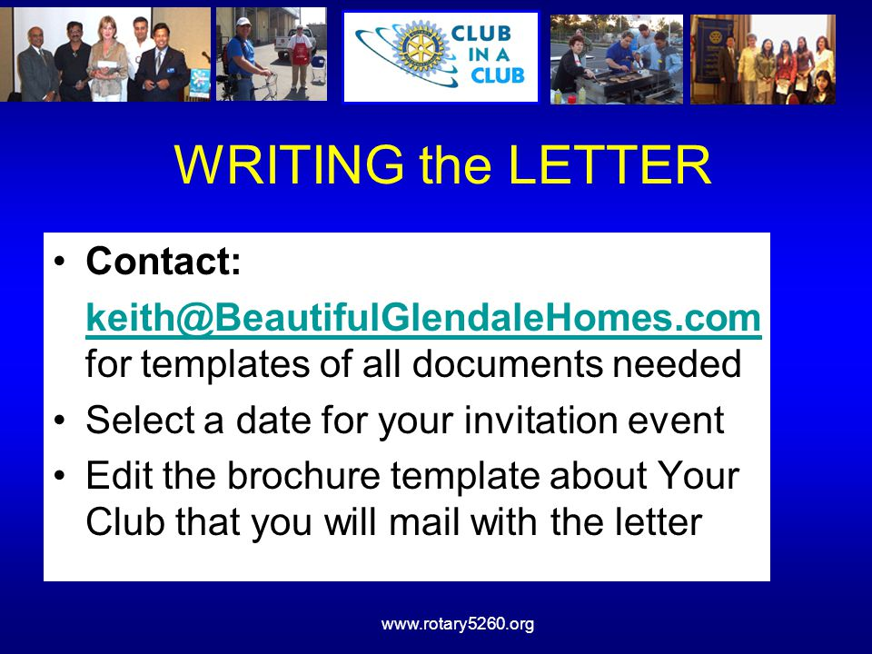 www.rotary5260.org WRITING the LETTER Contact: keith@BeautifulGlendaleHomes.com for templates of all documents neededkeith@BeautifulGlendaleHomes.com