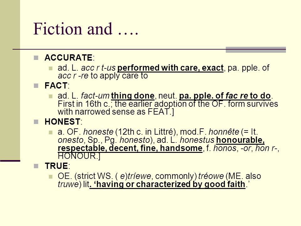 Fiction and ….ACCURATE: ad. L. acc r t-us performed with care, exact, pa.