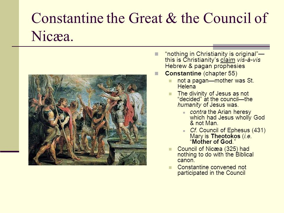 Constantine the Great & the Council of Nicæa.