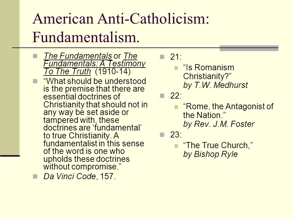 American Anti-Catholicism: Fundamentalism.