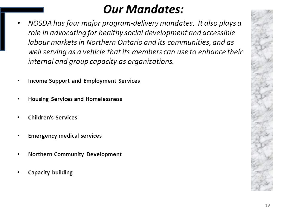 Our Mandates: NOSDA has four major program-delivery mandates. It also plays a role in advocating for healthy social development and accessible labour