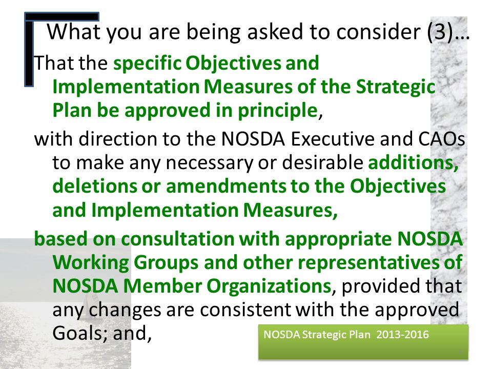 NOSDA Strategic Plan 2013-2016 NOSDA Strategic Plan 2013-2016 That the specific Objectives and Implementation Measures of the Strategic Plan be approv
