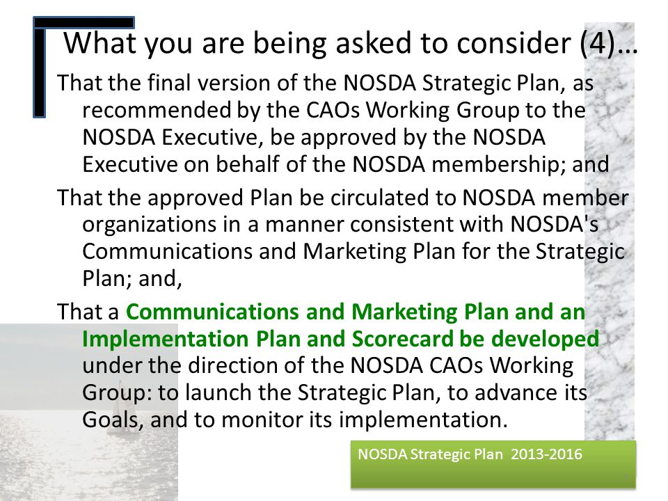 NOSDA Strategic Plan 2013-2016 NOSDA Strategic Plan 2013-2016 That the final version of the NOSDA Strategic Plan, as recommended by the CAOs Working G