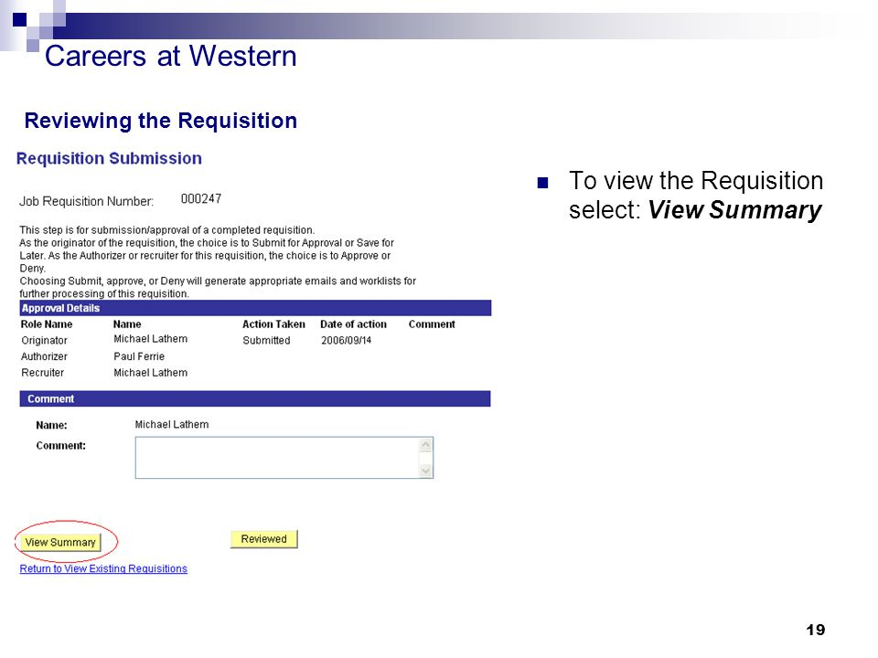 Careers at Western 19 Reviewing the Requisition To view the Requisition select: View Summary